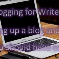 Blogging for Writers: Setting up a Blog and Why You Should Have One